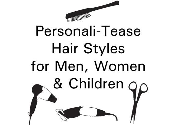 Personali-Tease Hair Styles